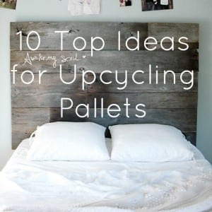 Upcycling Interiors: 10 Top Pallet Ideas